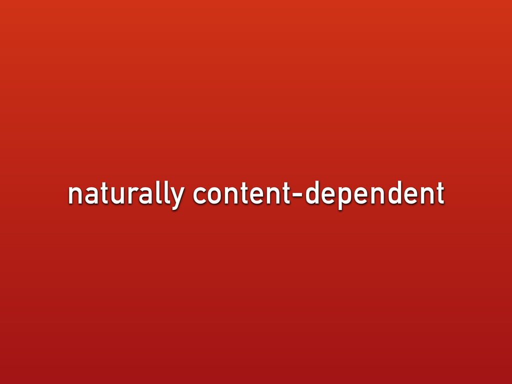 naturally content-dependent
