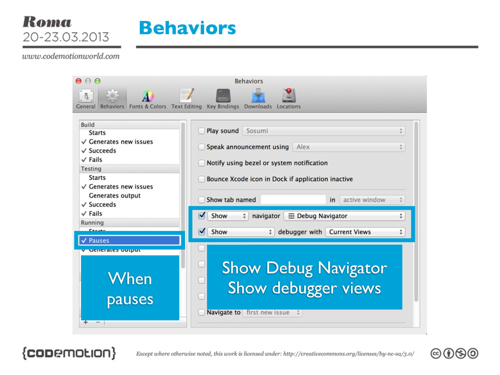 Behaviors When pauses Show Debug Navigator Show...
