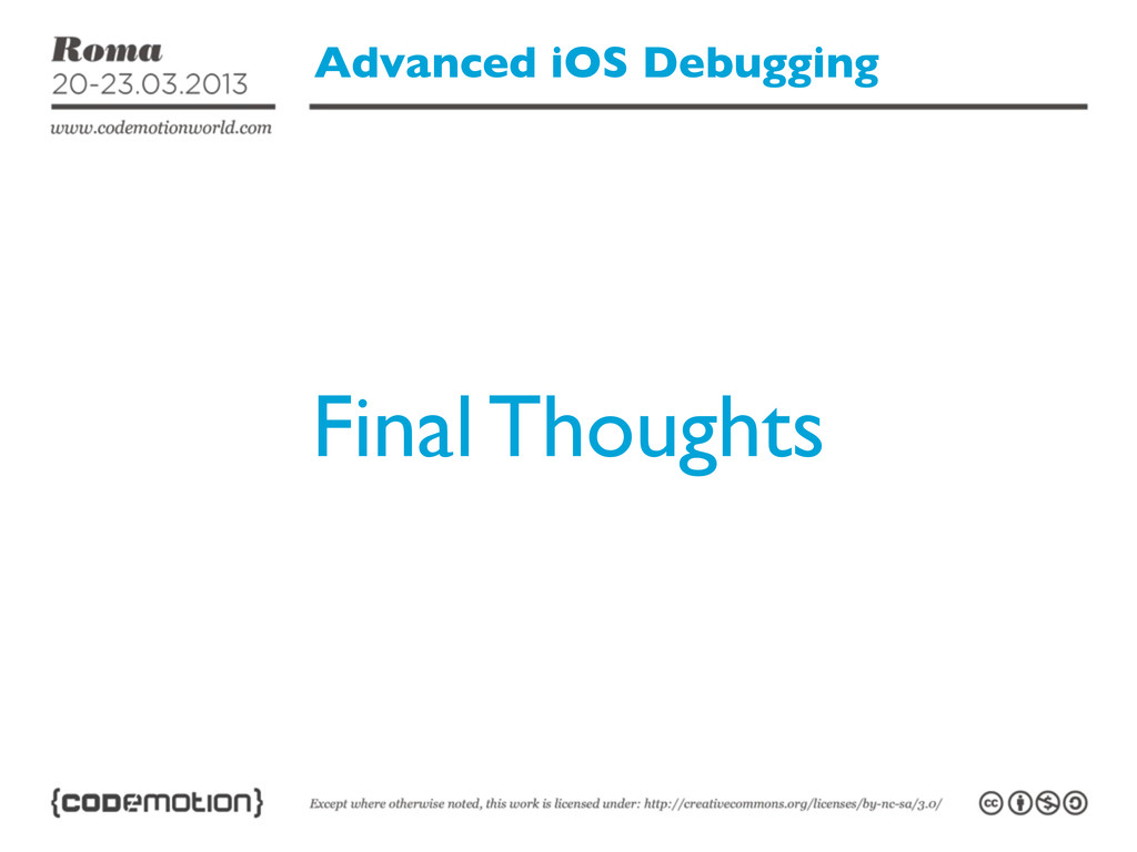 Advanced iOS Debugging Final Thoughts