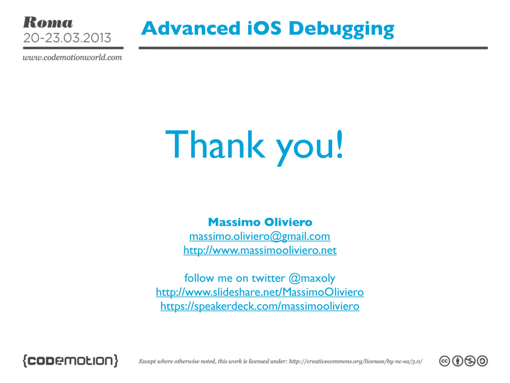 Advanced iOS Debugging Thank you! Massimo Olivi...