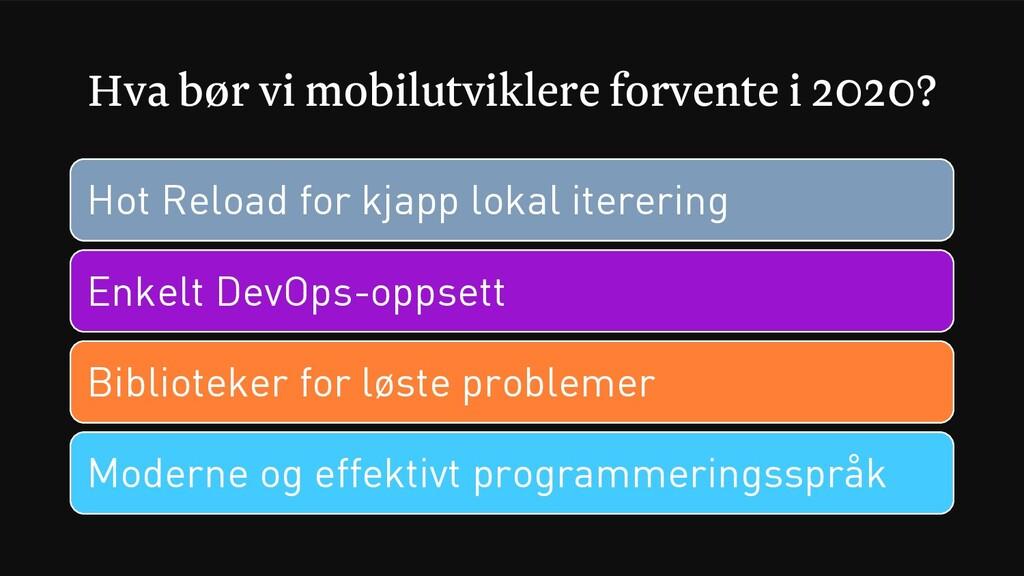 Hva bør vi mobilutviklere forvente i 2020? Hot ...
