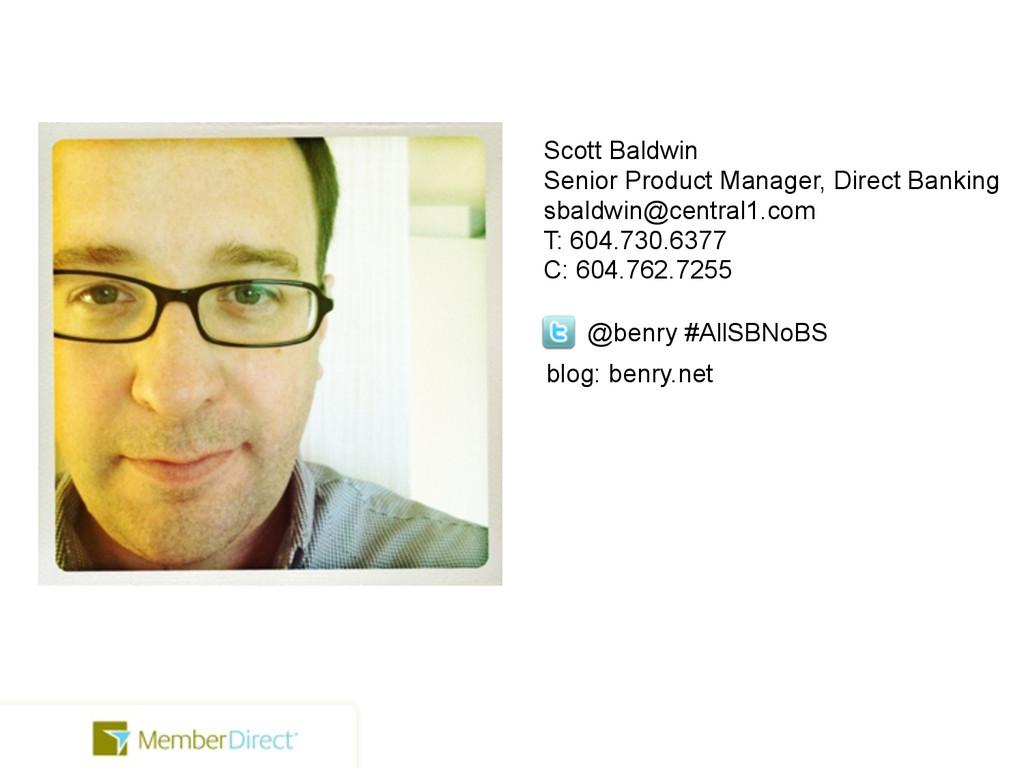 @benry #AllSBNoBS blog: benry.net Scott Baldwin...