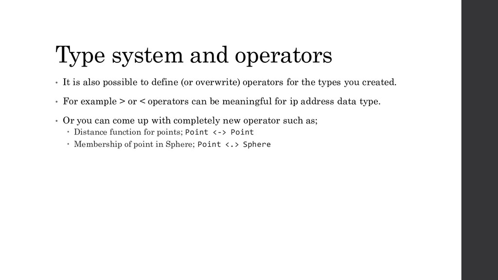 Type system and operators • It is also possible...