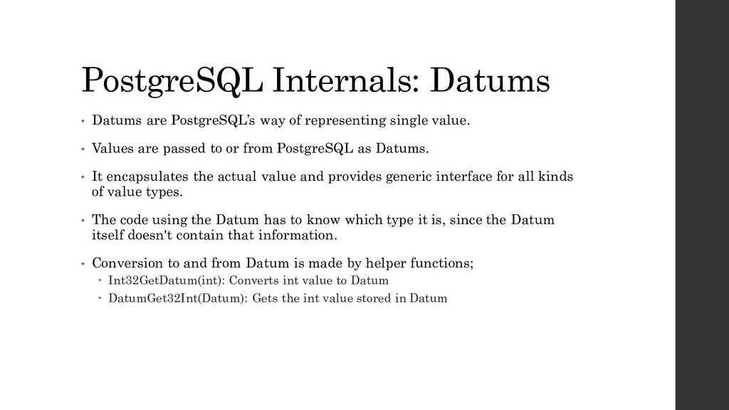 PostgreSQL Internals: Datums • Datums are Postg...