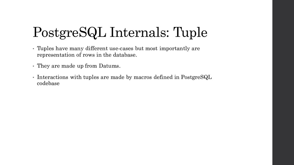 PostgreSQL Internals: Tuple • Tuples have many ...