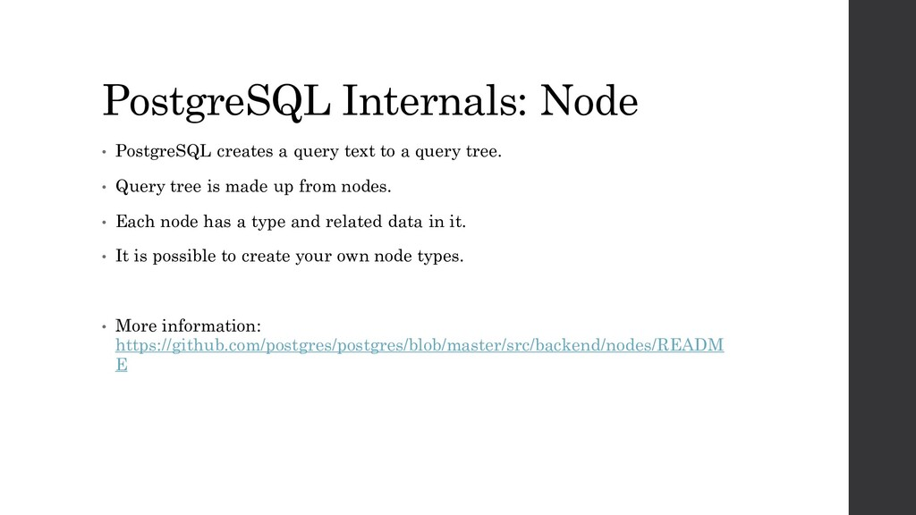 PostgreSQL Internals: Node • PostgreSQL creates...