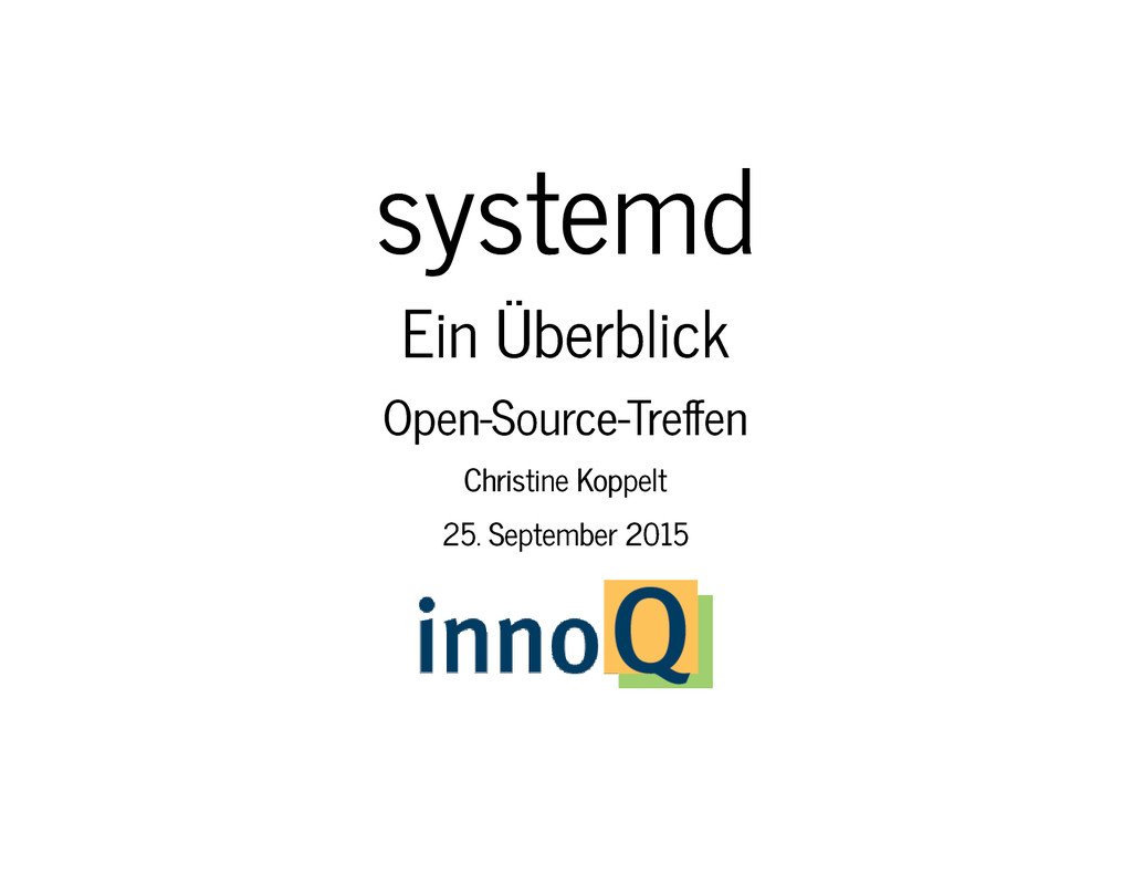 systemd systemd Ein Überblick Ein Überblick Ope...