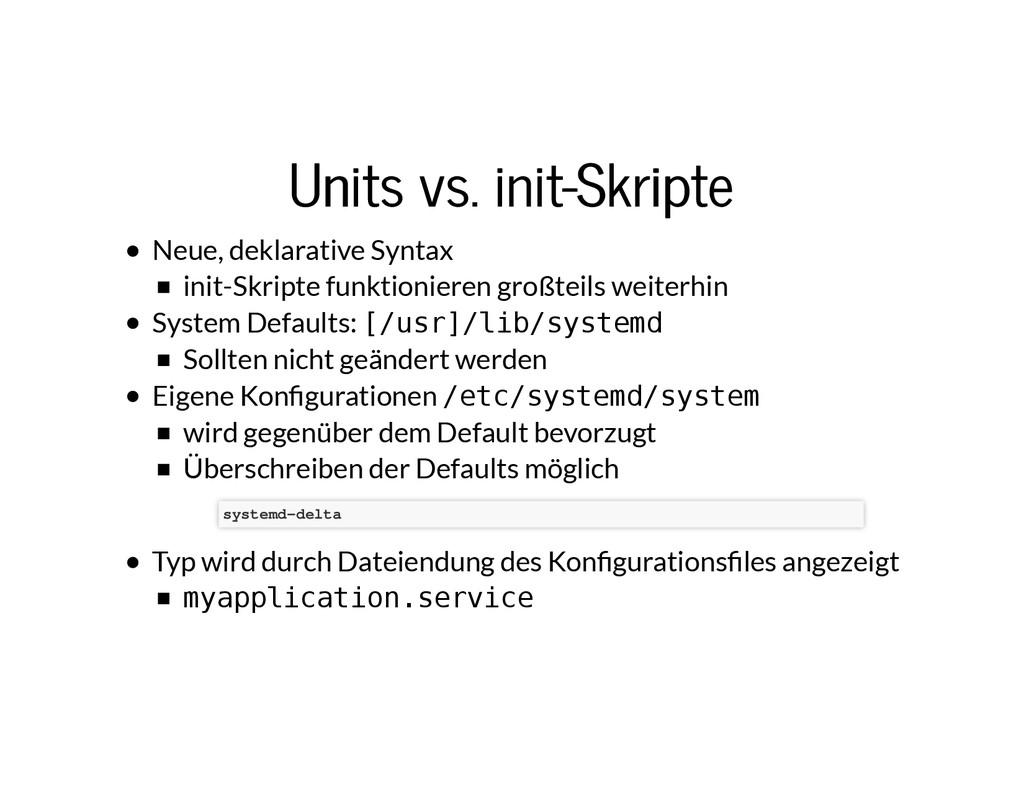 Units vs. init-Skripte Units vs. init-Skripte N...