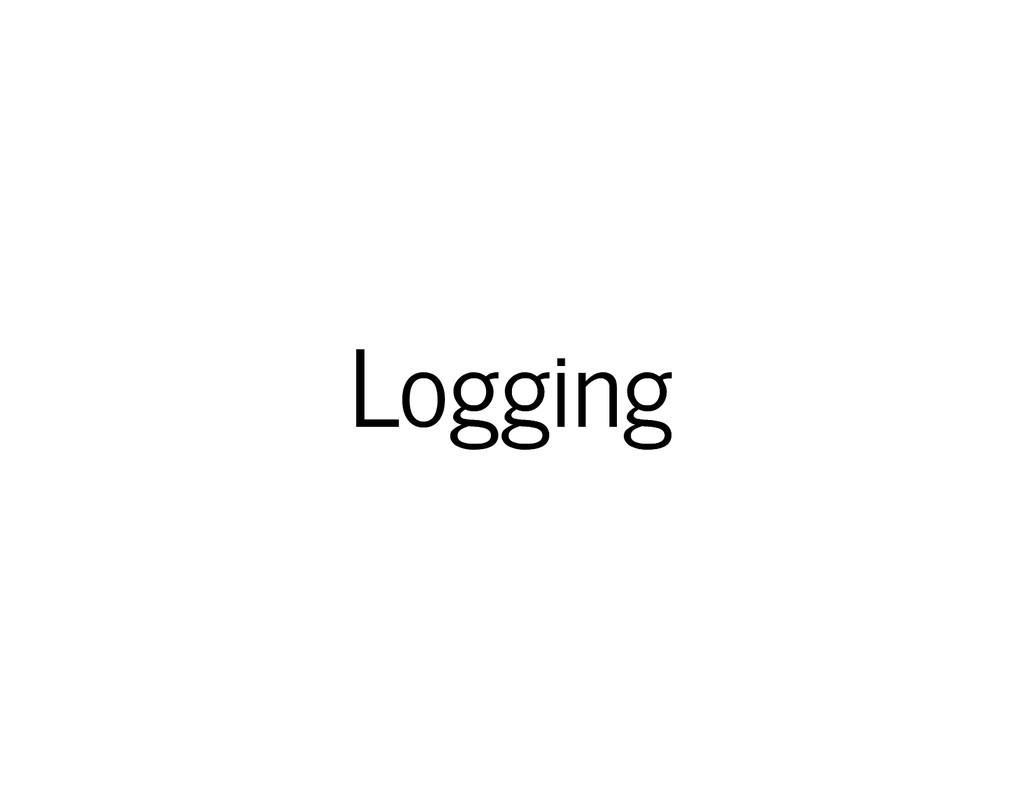 Logging Logging