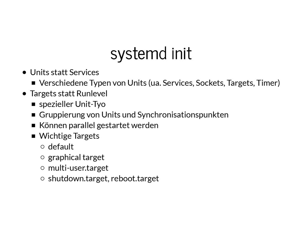 systemd init systemd init Units statt Services ...