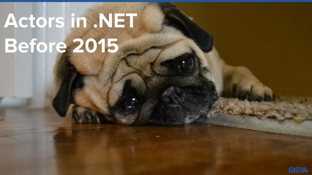 Actors in .NET Before 2015