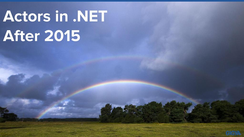 Actors in .NET After 2015
