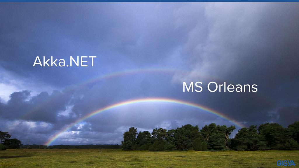 Akka.NET MS Orleans