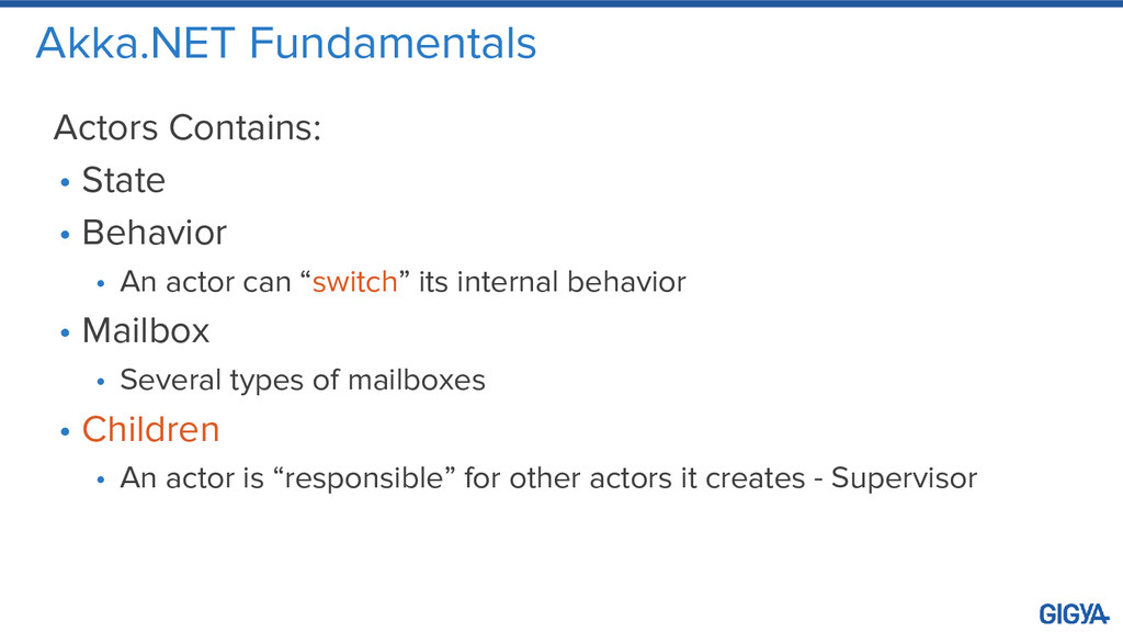 Akka.NET Fundamentals Actors Contains: • State ...