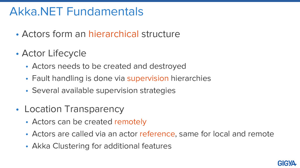 Akka.NET Fundamentals • Actors form an hierarch...