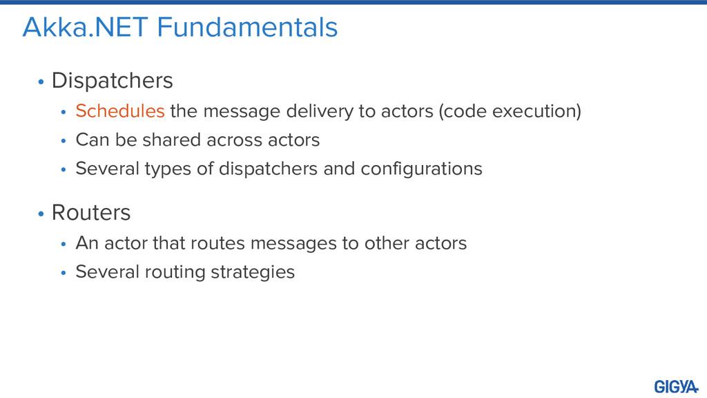 Akka.NET Fundamentals • Dispatchers • Schedules...