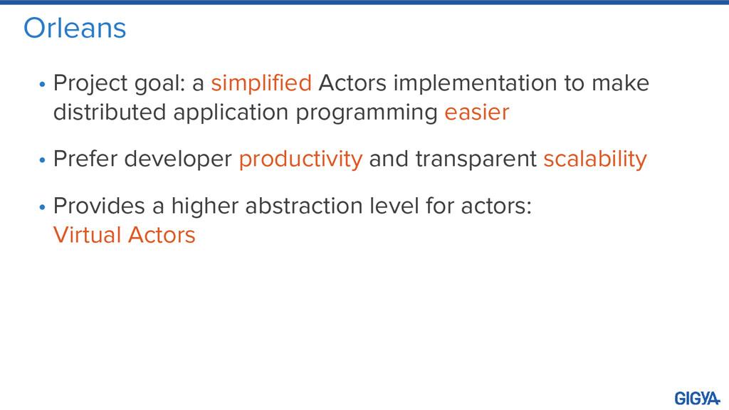 Orleans • Project goal: a simplified Actors imp...