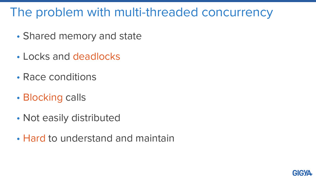 The problem with multi-threaded concurrency • S...