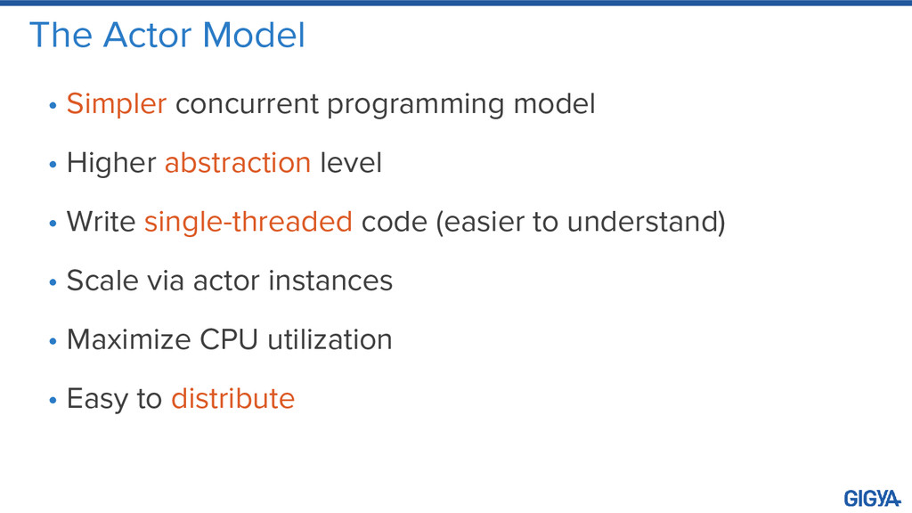 The Actor Model • Simpler concurrent programmin...
