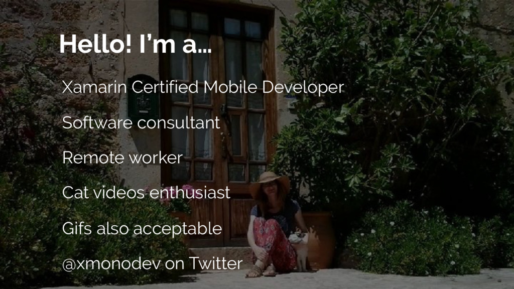 Hello! I'm a… Xamarin Certified Mobile Develope...