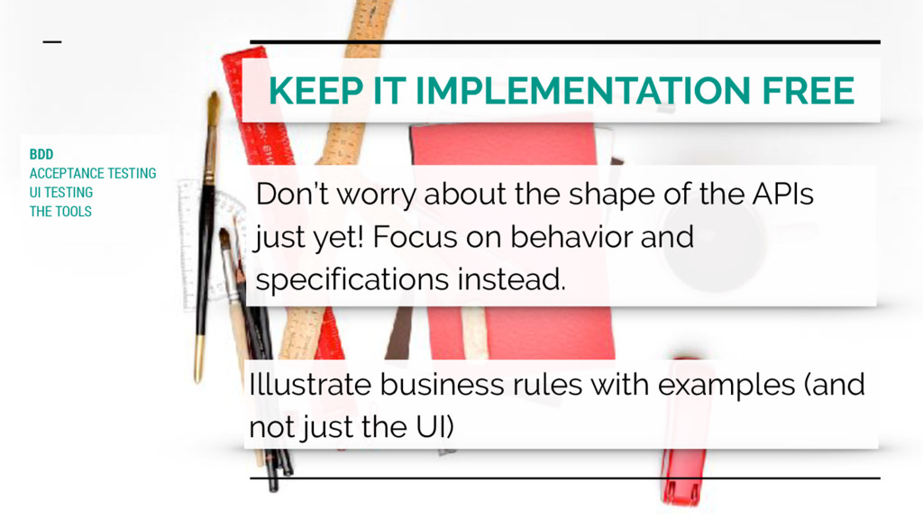 KEEP IT IMPLEMENTATION FREE Don't worry about t...