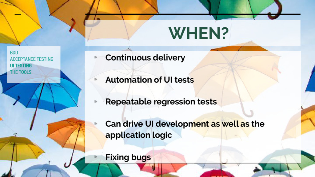 BDD ACCEPTANCE TESTING UI TESTING THE TOOLS Con...