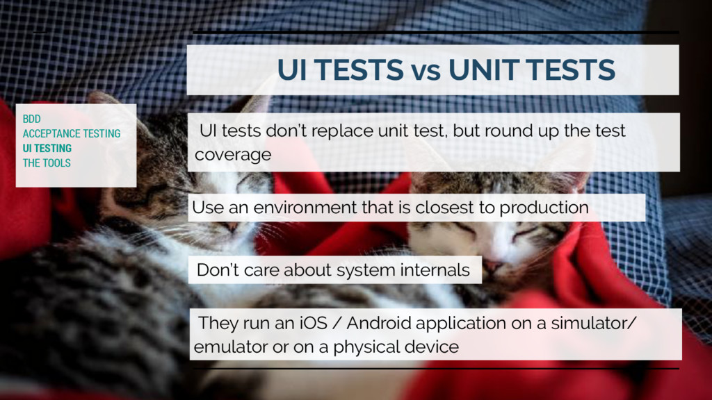 UI TESTS vs UNIT TESTS UI tests don't replace u...