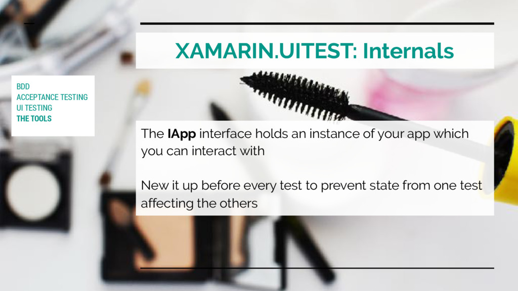XAMARIN.UITEST: Internals The IApp interface ho...