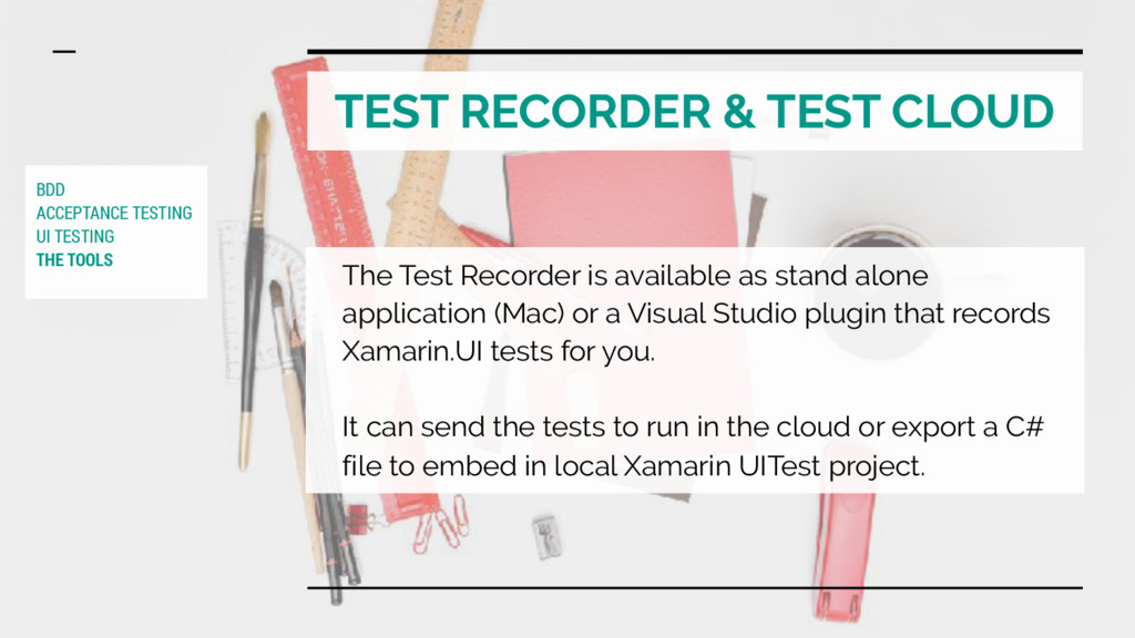 TEST RECORDER & TEST CLOUD The Test Recorder is...