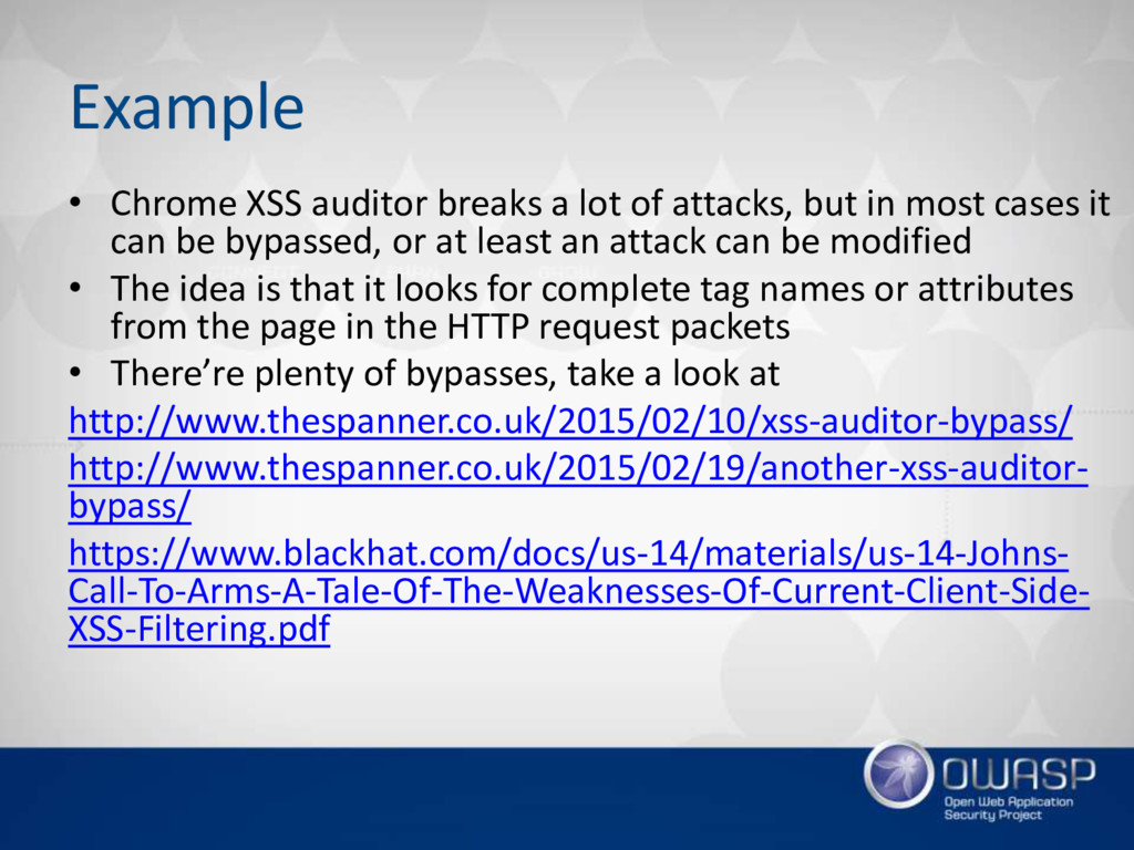Example • Chrome XSS auditor breaks a lot of at...