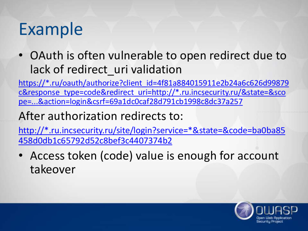 Example • OAuth is often vulnerable to open red...