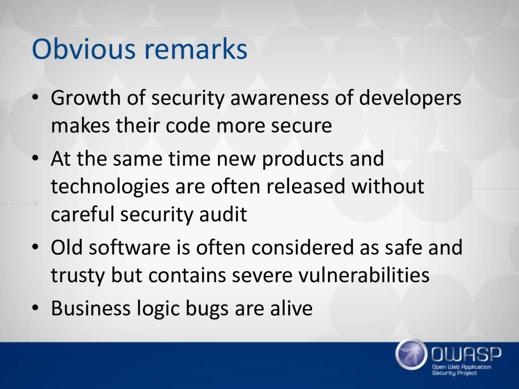 Obvious remarks • Growth of security awareness ...