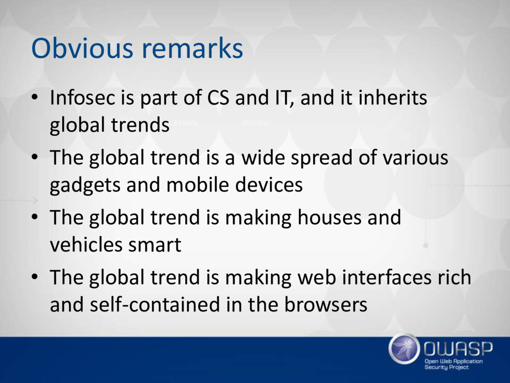 Obvious remarks • Infosec is part of CS and IT,...