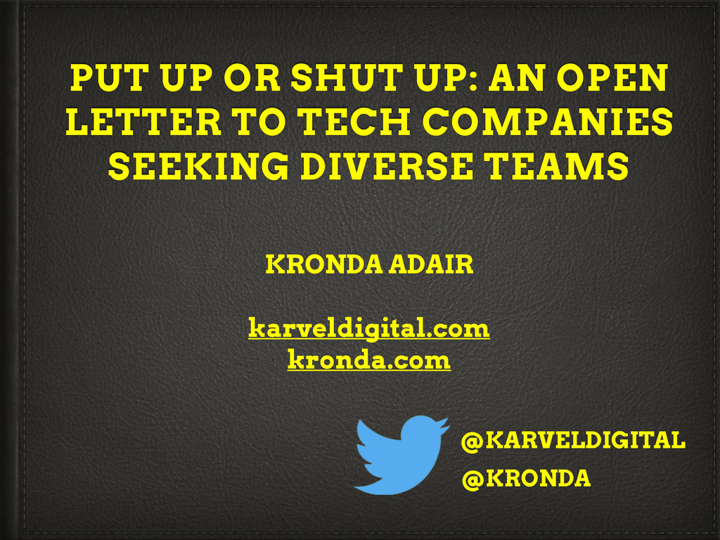 PUT UP OR SHUT UP: AN OPEN LETTER TO TECH COMPA...
