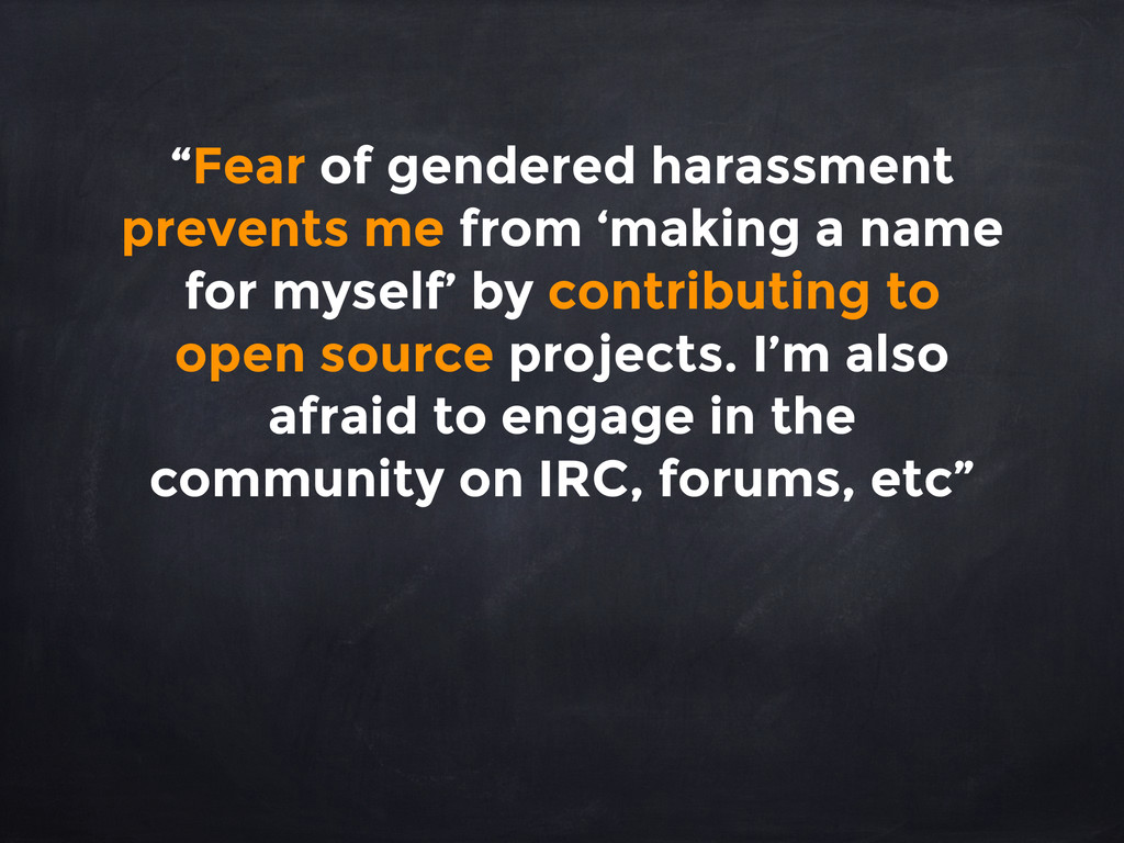 """""""Fear of gendered harassment prevents me from '..."""