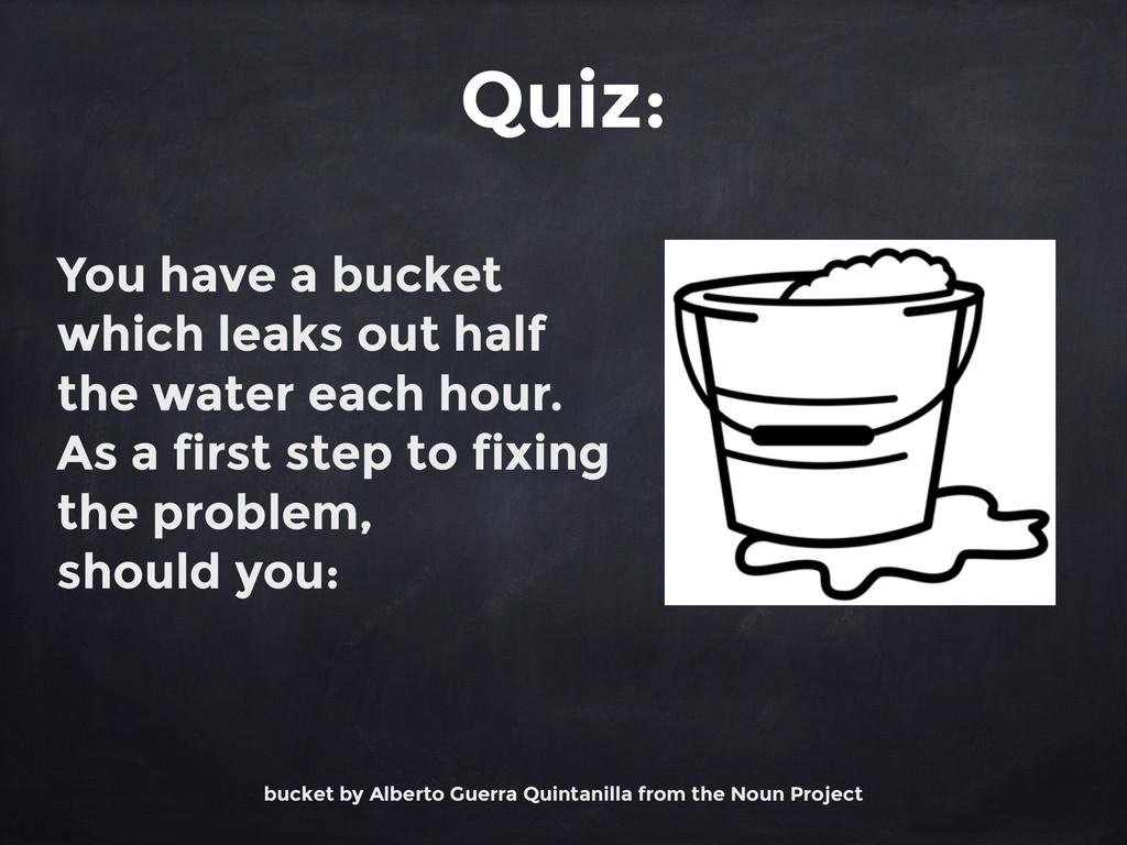 Quiz: bucket by Alberto Guerra Quintanilla from...
