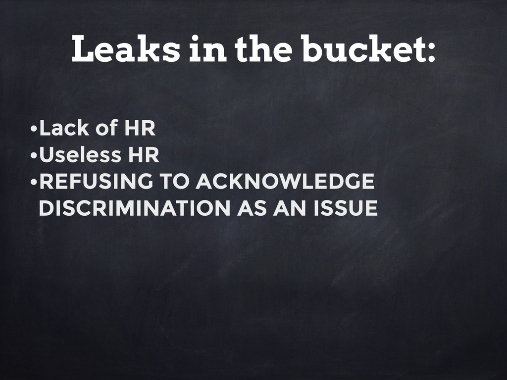 •Lack of HR •Useless HR •REFUSING TO ACKNOWLEDG...