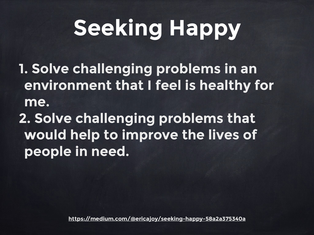 Seeking Happy https:/ /medium.com/@ericajoy/see...