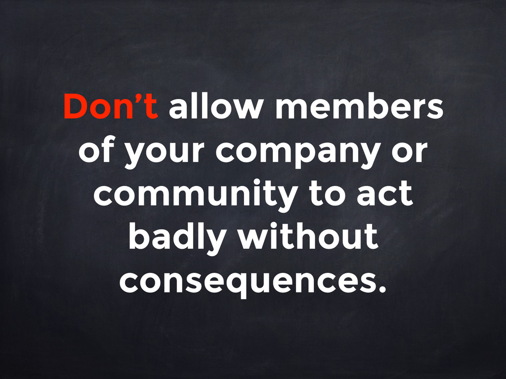 Don't allow members of your company or communit...