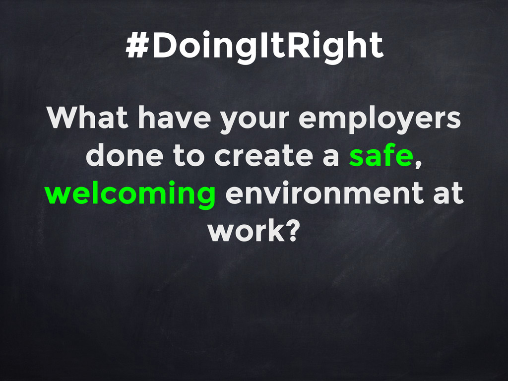 #DoingItRight What have your employers done to ...