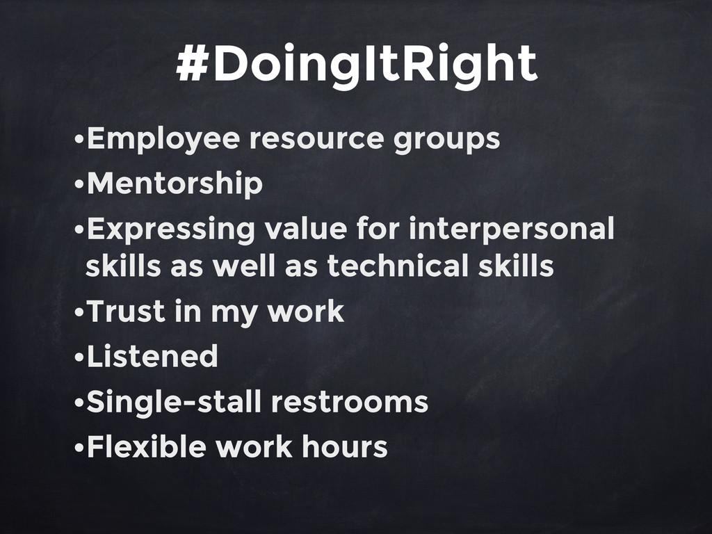 •Employee resource groups •Mentorship •Expressi...