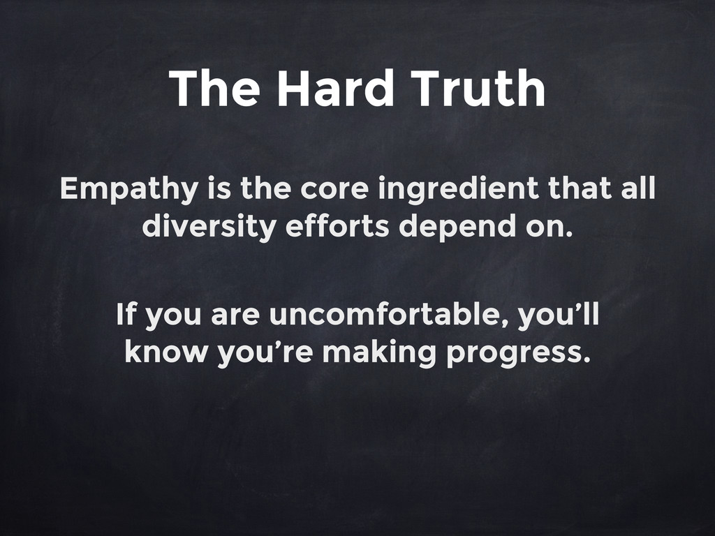 The Hard Truth Empathy is the core ingredient t...