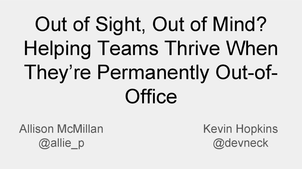 Out of Sight, Out of Mind? Helping Teams Thrive...