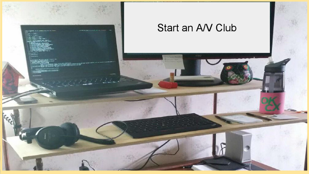 Start an A/V Club