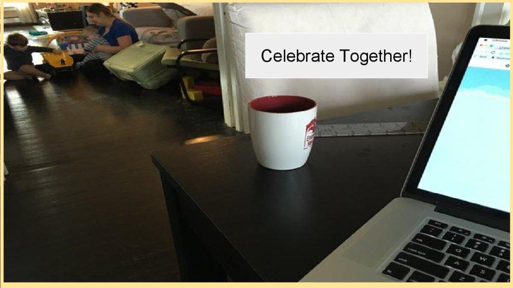 Celebrate Together!