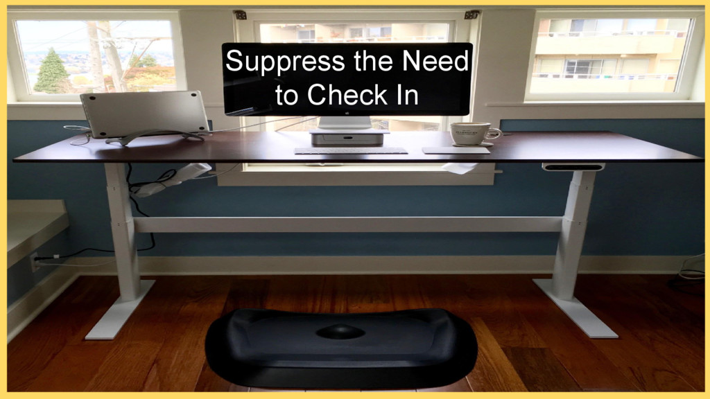 Suppress the Need to Check In