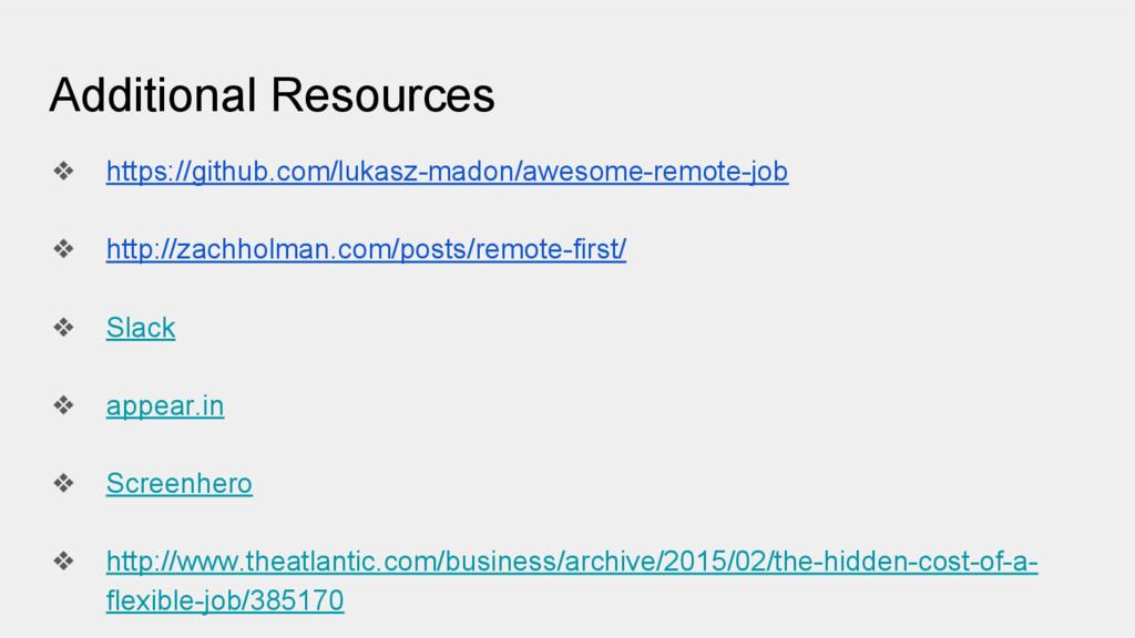 Additional Resources ❖ https://github.com/lukas...