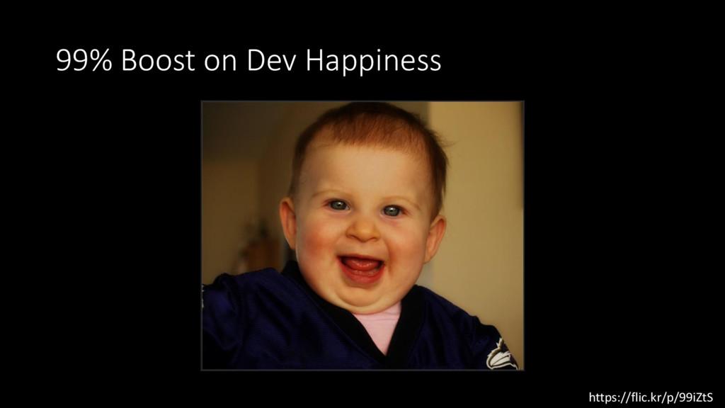 99% Boost on Dev Happiness https://flic.kr/p/99...