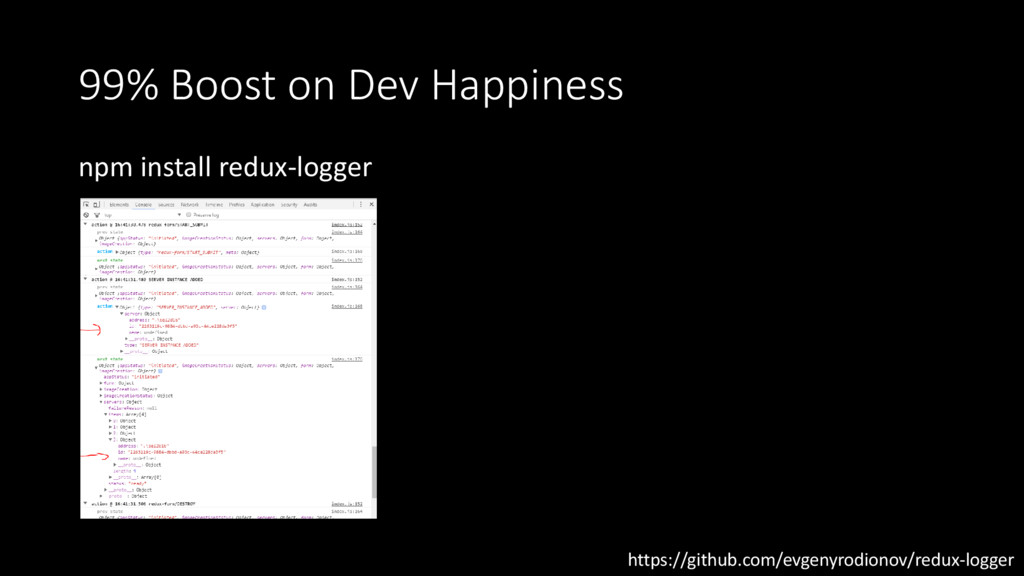 99% Boost on Dev Happiness npm install redux-lo...