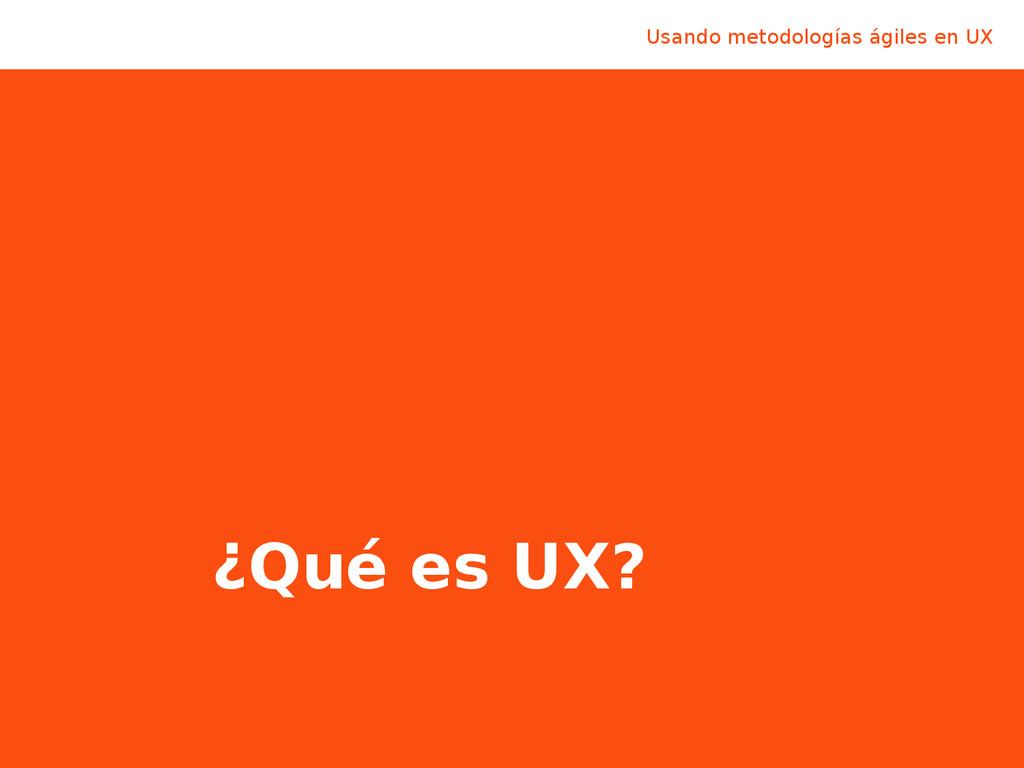Usando metodologías ágiles en UX @LuisCalvoDiaz...